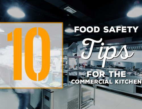 10 Food Safety Tips for the Commercial Kitchen